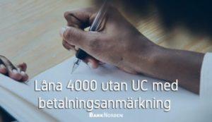 Låna 4000 utan UC med betalningsanmärkning