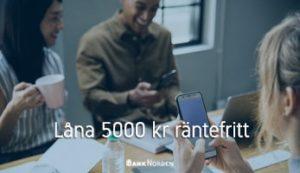 Låna 5000 kr räntefritt