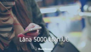 Låna 5000 utan UC