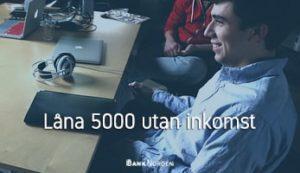 Låna 5000 utan inkomst