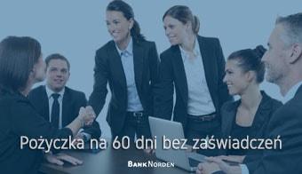 Pożyczka na 60 dni bez zaświadczeń