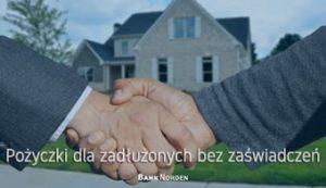 Pożyczki dla zadłużonych bez zaświadczeń