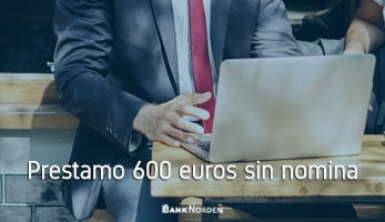 Prestamo 600 euros sin nomina