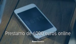 Prestamo de 6000 euros online