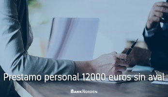 Prestamo personal 12000 euros sin aval