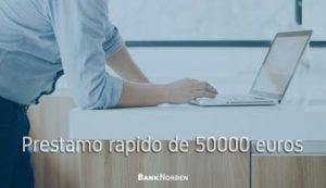 Prestamo rapido de 50000 euros