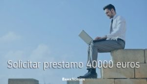 Solicitar prestamo 40000 euros