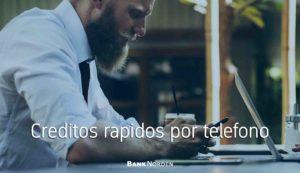 creditos rapidos por telefono