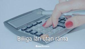 Billiga lån utan ränta