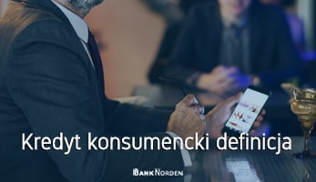 Kredyt konsumencki definicja