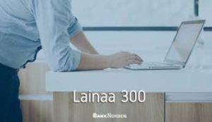 Lainaa 300