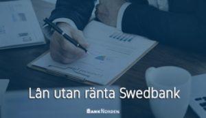 Lån utan ränta Swedbank