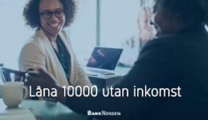 Låna 10000 utan inkomst