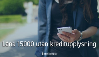Låna 15000 utan kreditupplysning