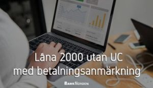 Låna 2000 utan UC med betalningsanmärkning