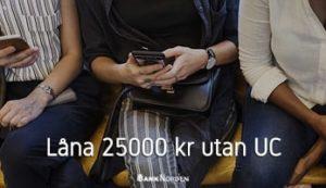 Låna 25000 kr utan UC