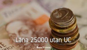 Låna 25000 utan UC