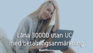Låna 30000 utan UC med betalningsanmärkning