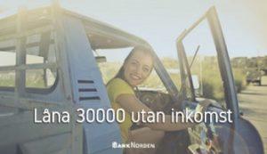 Låna 30000 utan inkomst