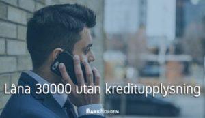 Låna 30000 utan kreditupplysning