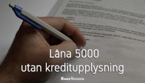 Låna 5000 utan kreditupplysning