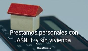 Prestamos personales con ASNEF y sin vivienda