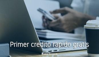 Primer credito rapido gratis