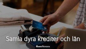 Samla dyra krediter och lån