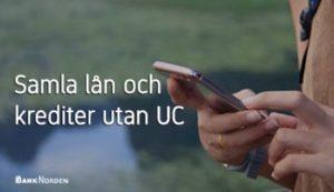 Samla lån och krediter utan UC