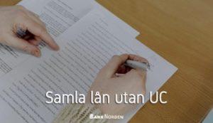 Samla lån utan UC