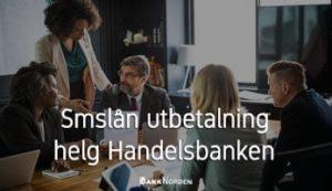Smslån utbetalning helg Handelsbanken