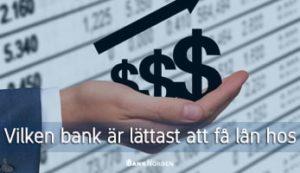 Vilken bank är lättast att få lån hos