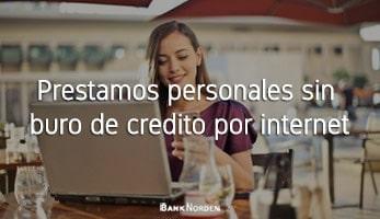 prestamos personales sin buro de credito por internet