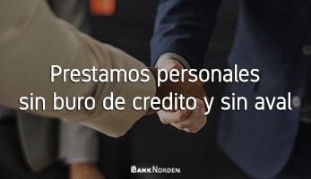 prestamos personales sin buro de credito y sin aval