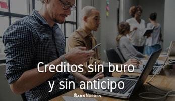 Creditos sin buro y sin anticipo