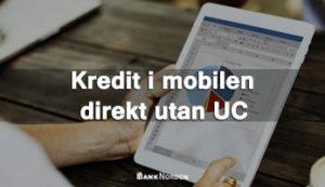 Kredit i mobilen direkt utan UC