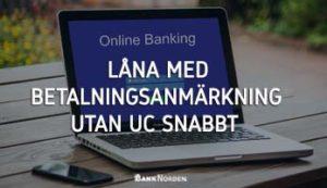 Låna med betalningsanmärkning utan UC snabbt