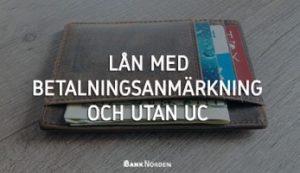 Lån med betalningsanmärkning och utan UC