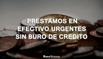 Prestamos en efectivo urgentes sin buro de credito