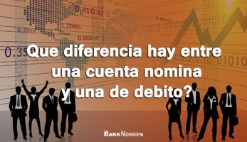 Que diferencia hay entre una cuenta nomina y una de debito?