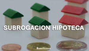Subrogacion hipoteca