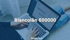 Blancolån 600000