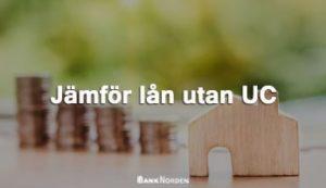 Jämför lån utan UC