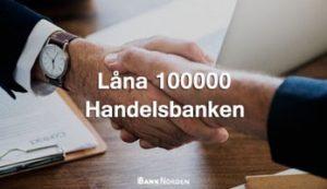 Låna 100000 Handelsbanken