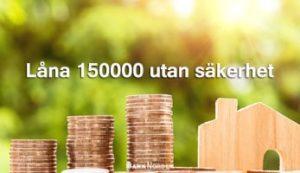 Låna 150000 utan säkerhet