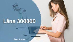 Låna 300000