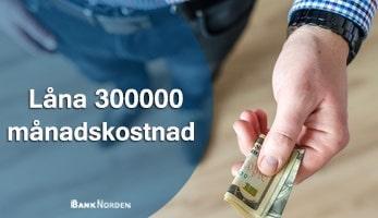 Låna 300000 månadskostnad