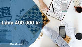 Låna 400 000 kr