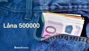 Låna 500000