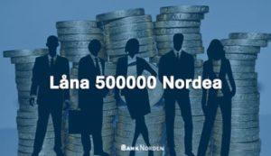 Låna 500000 Nordea